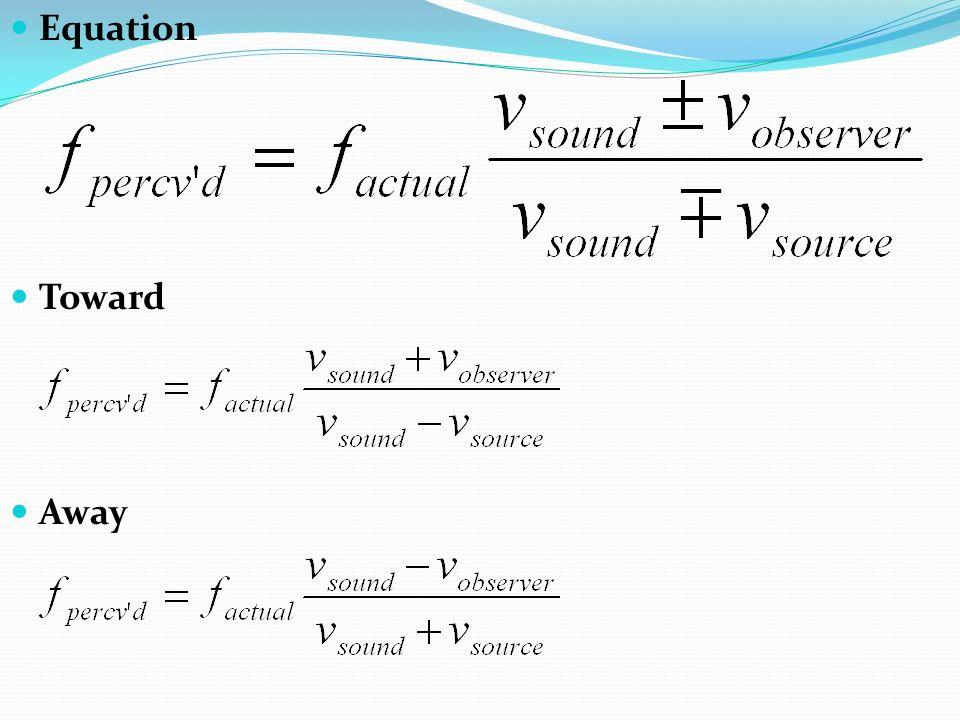 Equation Toward Away