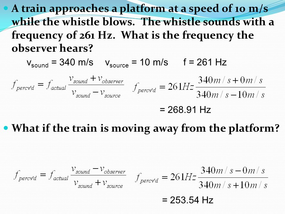 A train approaches a platform at a speed of 10 m/s while the whistle blows.