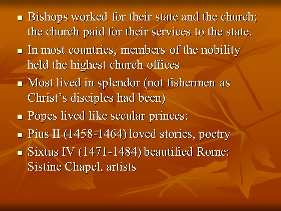 Bishops worked for their state and the church; the church paid for their services to the state.