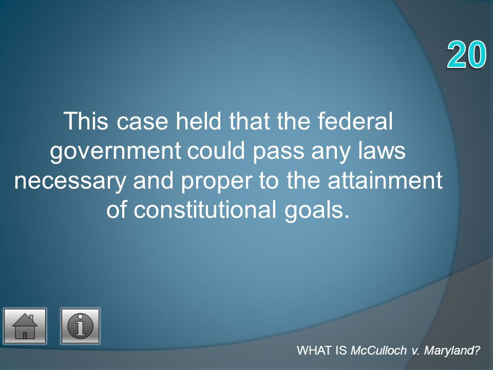 This case held that the federal government could pass any laws necessary and proper to the attainment of constitutional goals.