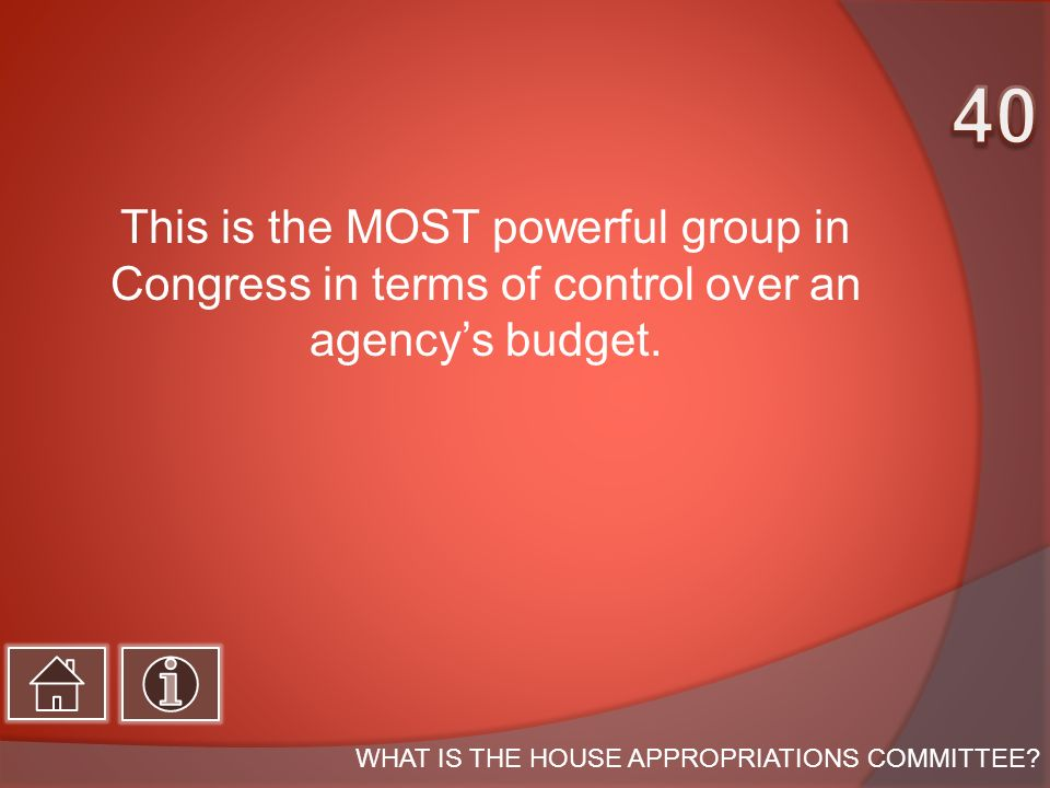 This is the MOST powerful group in Congress in terms of control over an agencys budget.