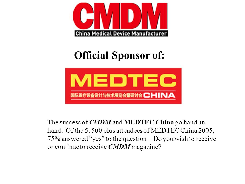 Official Sponsor of: The success of CMDM and MEDTEC China go hand-in- hand.