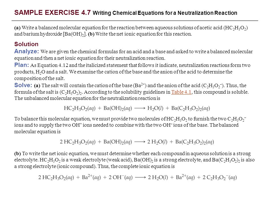 SAMPLE EXERCISE 4.7 Writing Chemical Equations for a Neutralization Reaction (a) Write a balanced molecular equation for the reaction between aqueous