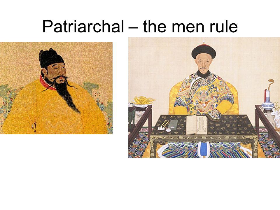 Patriarchal – the men rule