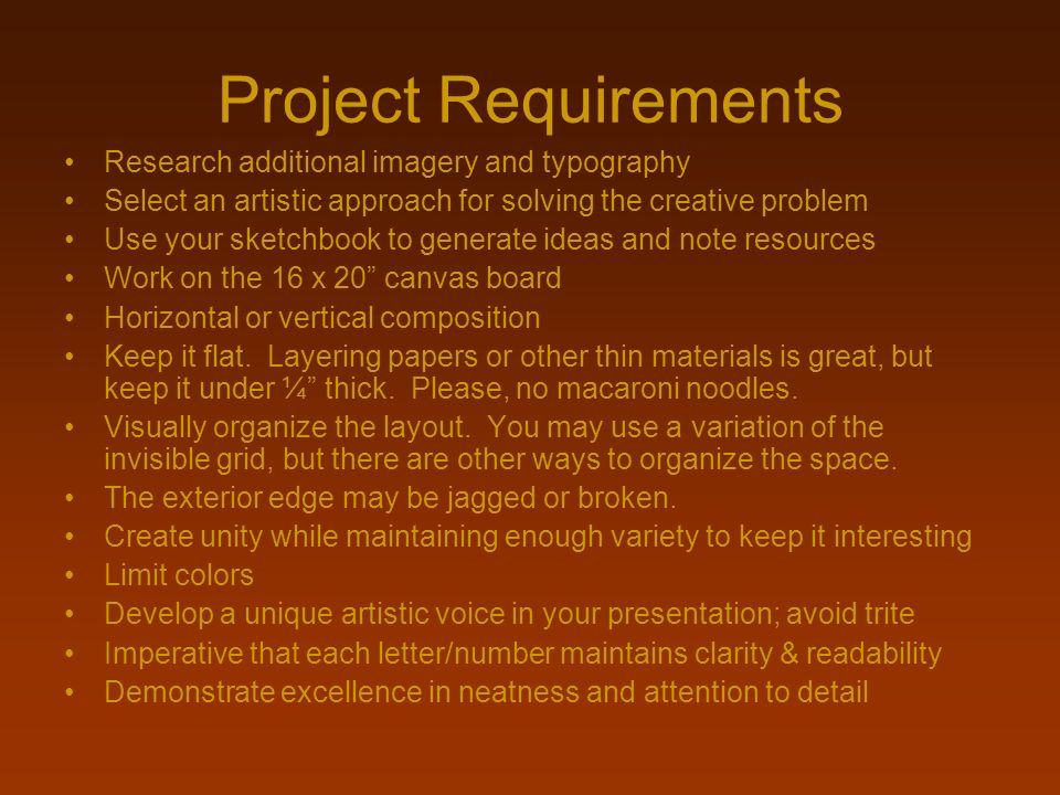 Project Requirements Research additional imagery and typography Select an artistic approach for solving the creative problem Use your sketchbook to ge