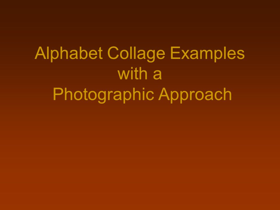 Alphabet Collage Examples with a Photographic Approach