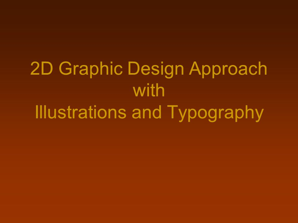 2D Graphic Design Approach with Illustrations and Typography