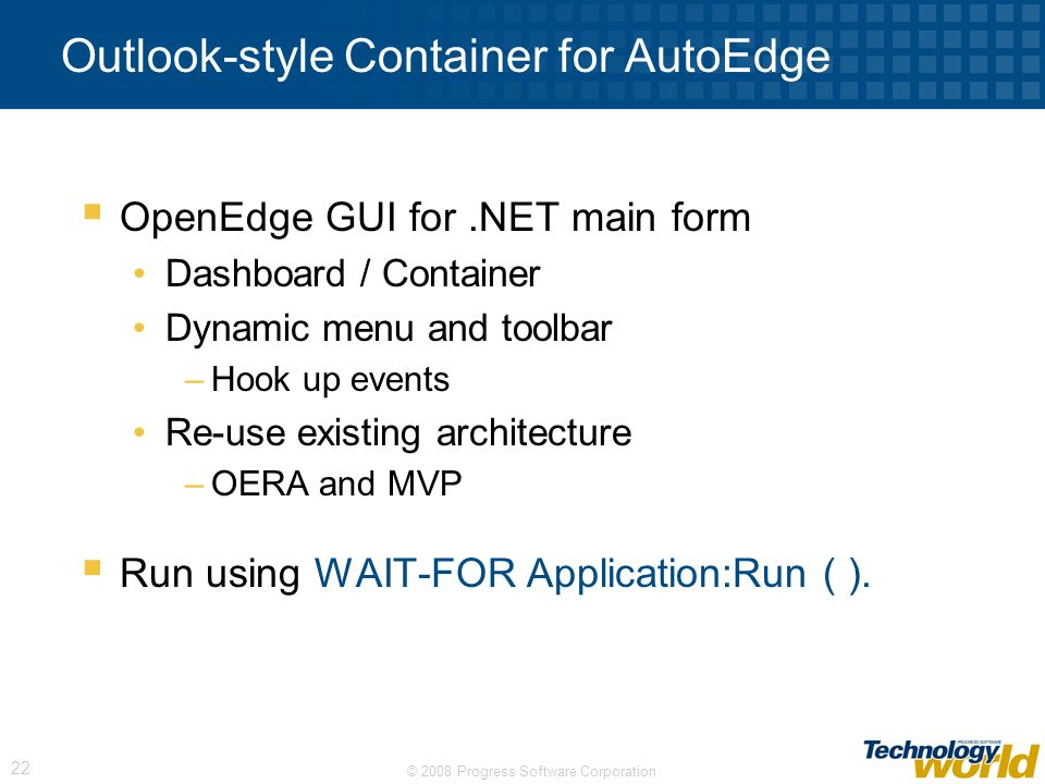 © 2008 Progress Software Corporation 23 Demo AutoEdge main container form