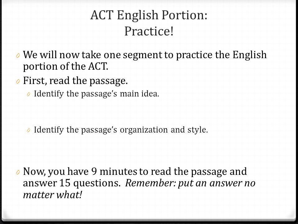ACT English Portion: Practice Review 0 Lets review three questions together.