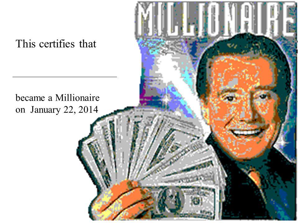 Millionaire!