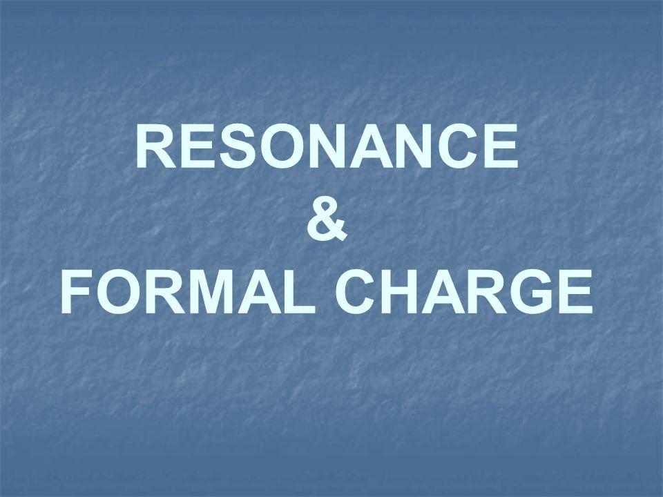 RESONANCE & FORMAL CHARGE
