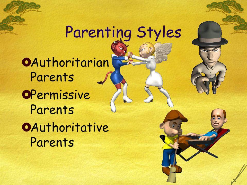 Parenting Styles Authoritarian Parents Permissive Parents Authoritative Parents