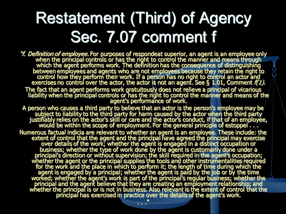 Restatement (Third) of Agency Sec. 7.07 comment f f.
