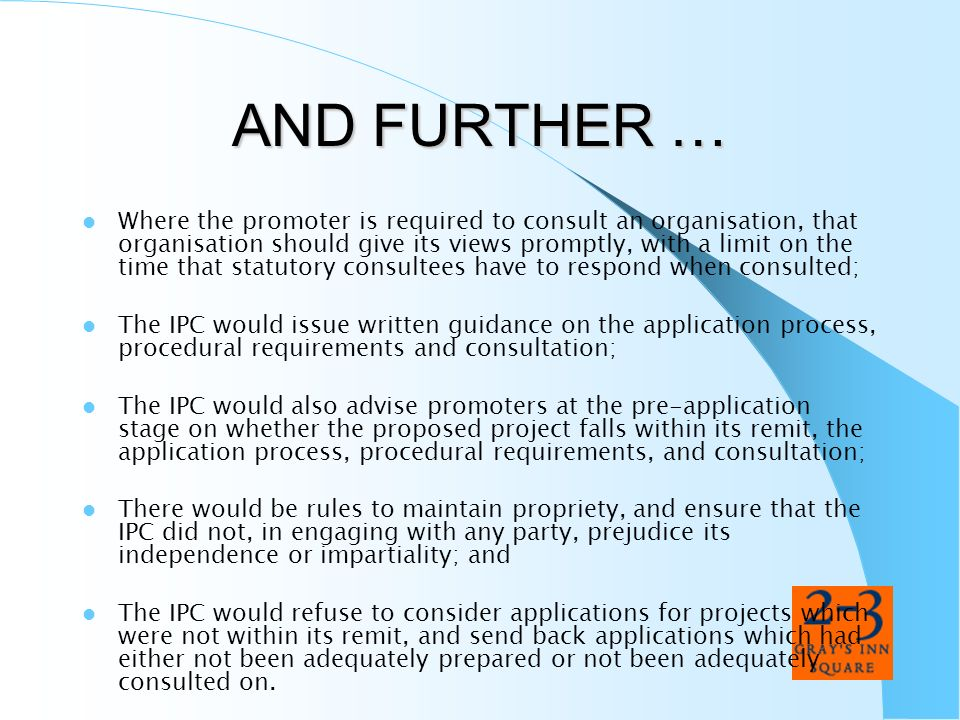AND FURTHER … Where the promoter is required to consult an organisation, that organisation should give its views promptly, with a limit on the time th