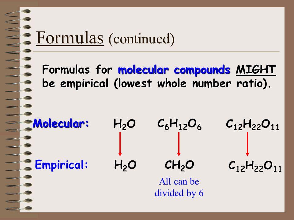 Formulas molecular formula = (empirical formula) n where n = integer molecular formula = C 6 H 6 = (CH) 6 empirical formula = CH Empirical formula: th