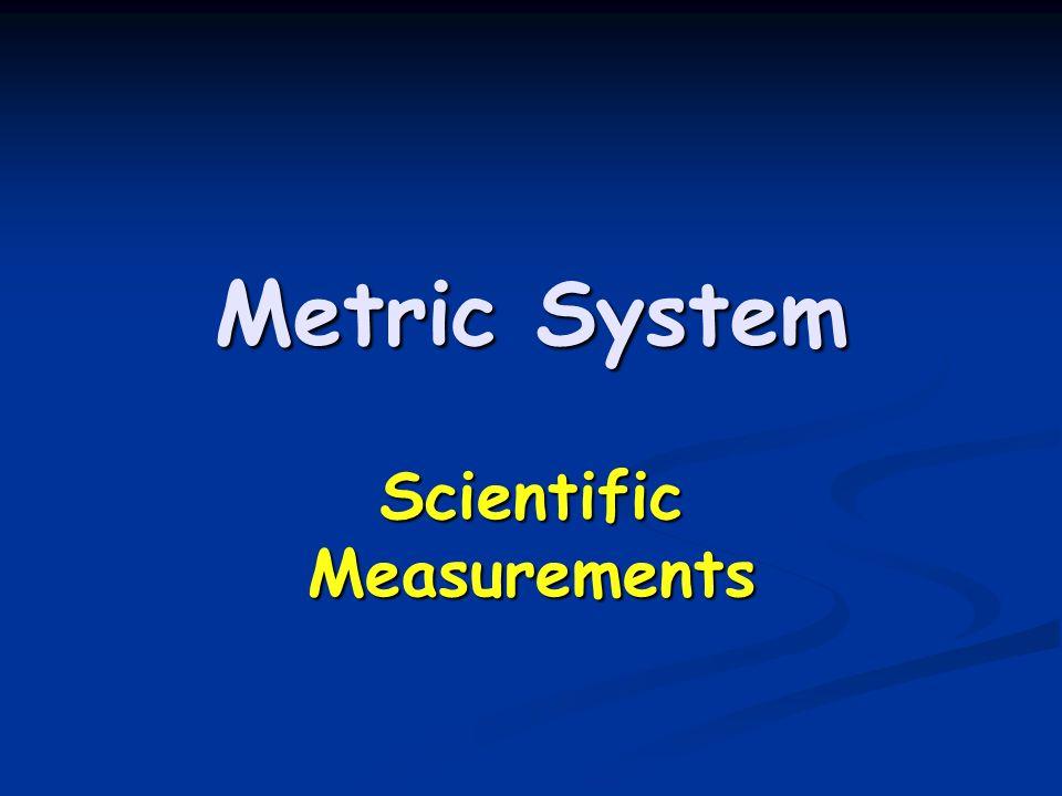 Metric System Scientific Measurements