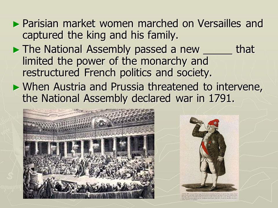 Parisian market women marched on Versailles and captured the king and his family. Parisian market women marched on Versailles and captured the king an
