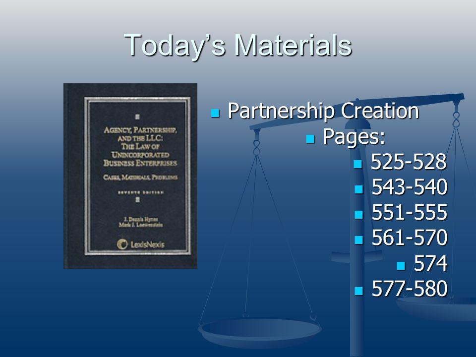 Todays Materials Partnership Creation Partnership Creation Pages: Pages: 525-528 525-528 543-540 543-540 551-555 551-555 561-570 561-570 574 574 577-5