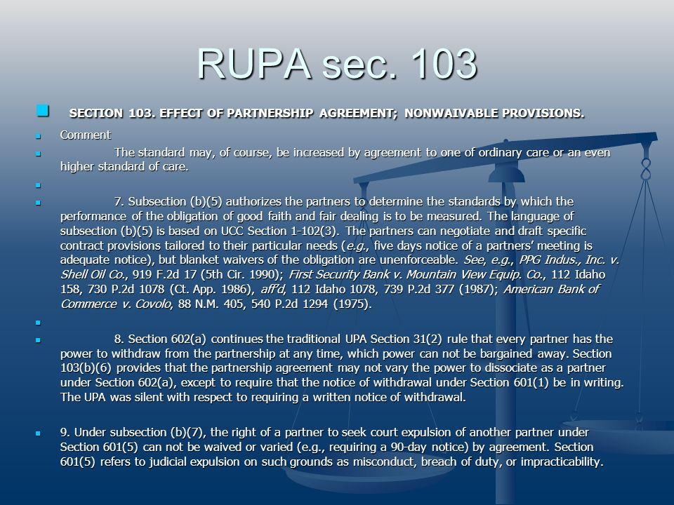 RUPA sec. 103 SECTION 103. EFFECT OF PARTNERSHIP AGREEMENT; NONWAIVABLE PROVISIONS. SECTION 103. EFFECT OF PARTNERSHIP AGREEMENT; NONWAIVABLE PROVISIO