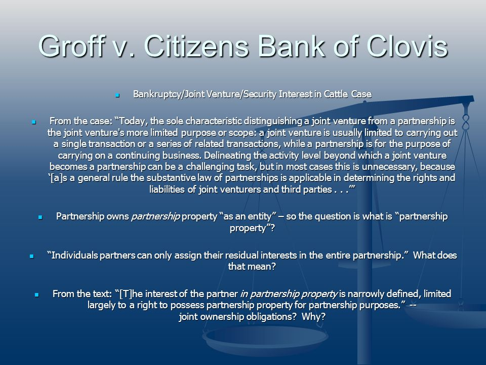 Groff v. Citizens Bank of Clovis Bankruptcy/Joint Venture/Security Interest in Cattle Case Bankruptcy/Joint Venture/Security Interest in Cattle Case F