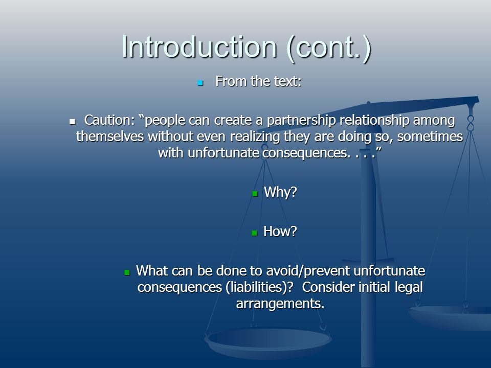 Introduction (cont.) From the text: From the text: Caution: people can create a partnership relationship among themselves without even realizing they