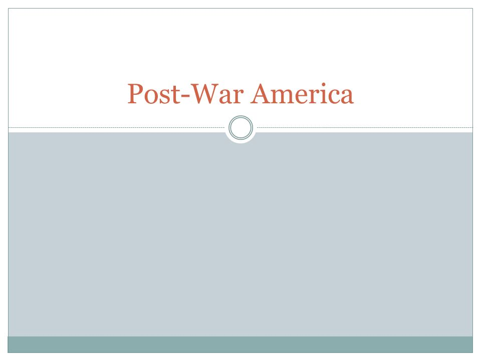 The Post-War Mood Americans were disappointed and disillusioned by the war.