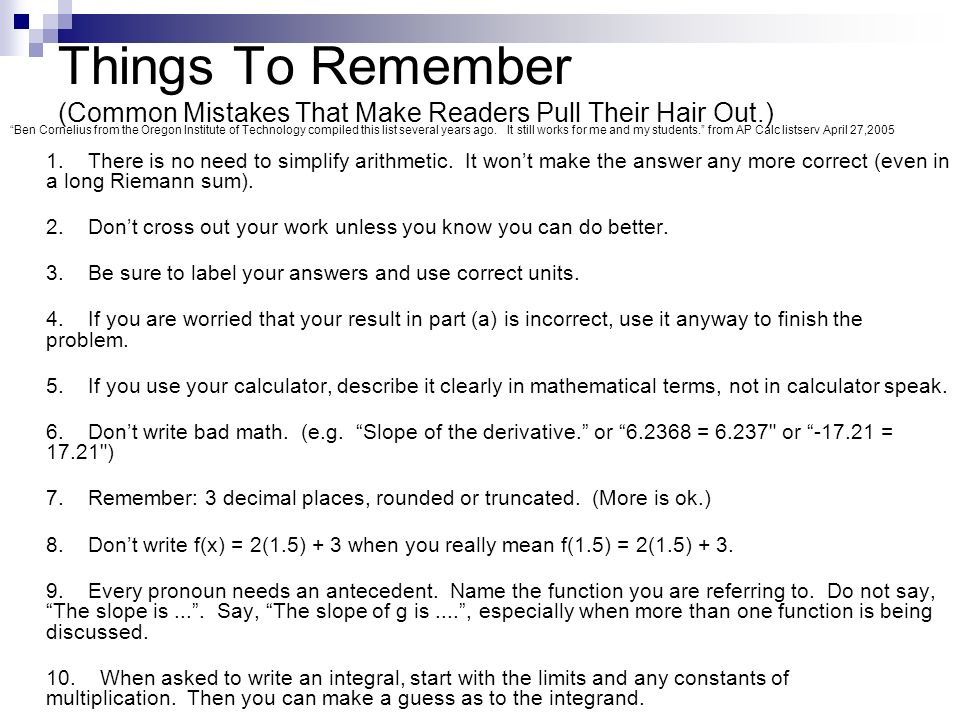 Things To Remember (Common Mistakes That Make Readers Pull Their Hair Out.) Ben Cornelius from the Oregon Institute of Technology compiled this list several years ago.