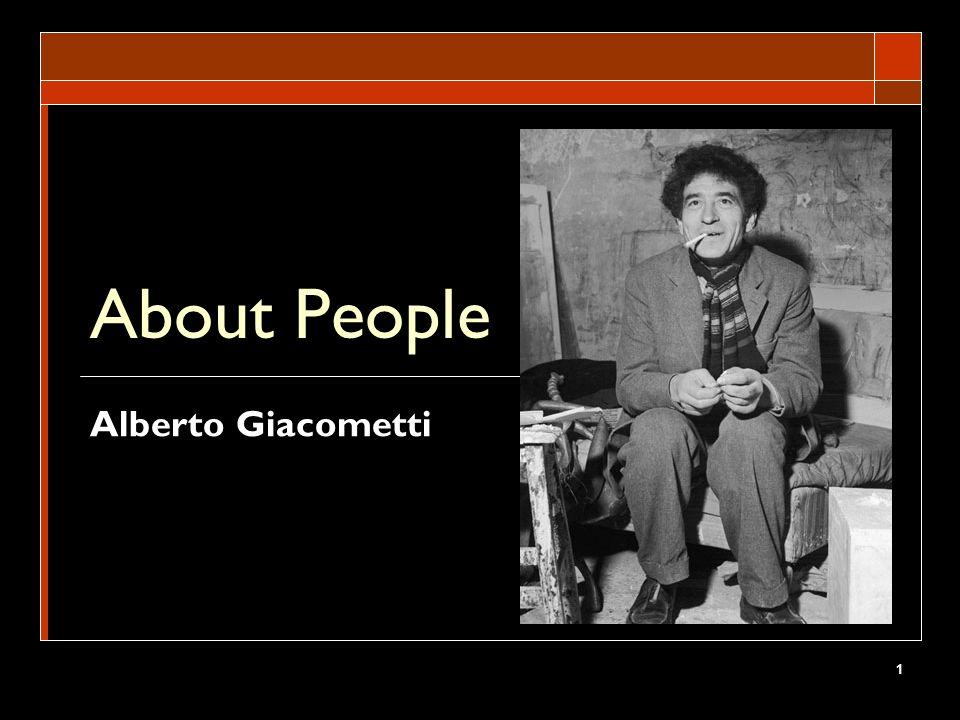 1 About People Alberto Giacometti