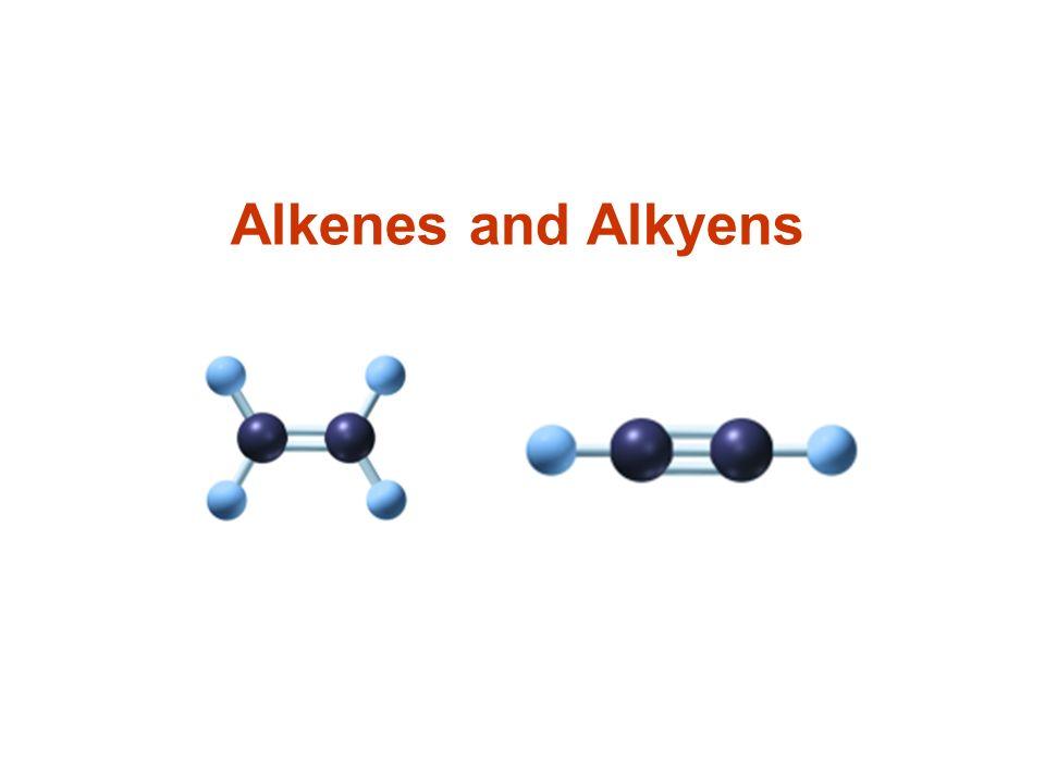 Alkenes and Alkyens
