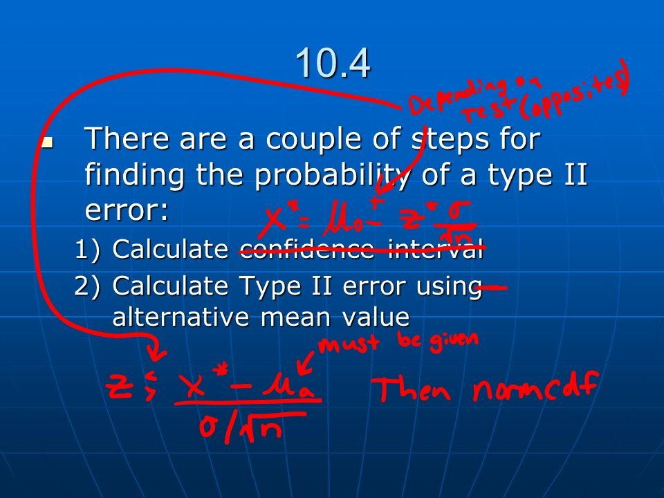 10.4 There are a couple of steps for finding the probability of a type II error: There are a couple of steps for finding the probability of a type II