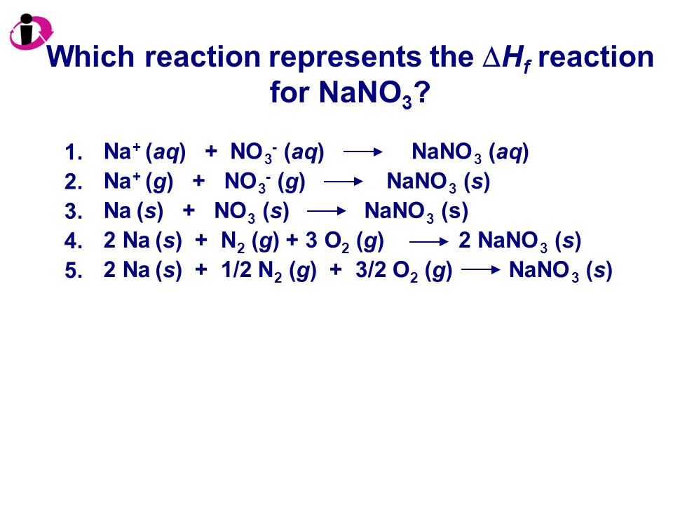 Which reaction represents the H f reaction for NaNO 3 ?
