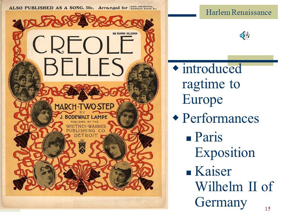 Harlem Renaissance 15 introduced ragtime to Europe Performances Paris Exposition Kaiser Wilhelm II of Germany