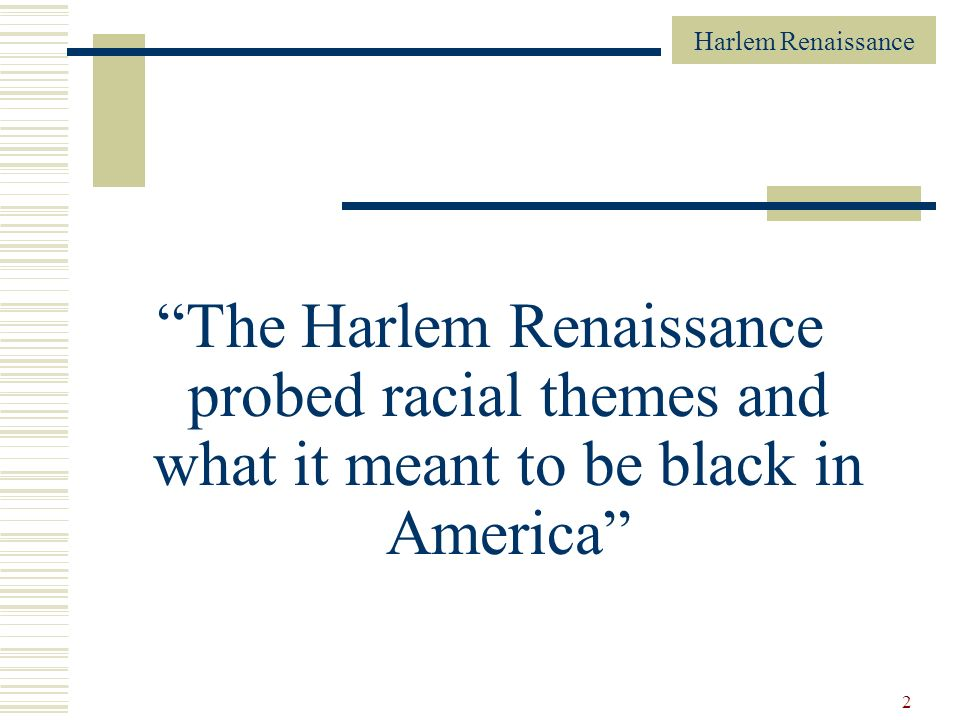 Harlem Renaissance 3 I.Introduction A.