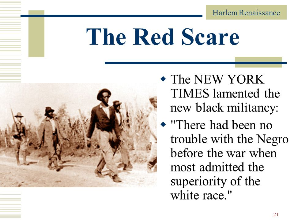 Harlem Renaissance 21 The Red Scare The NEW YORK TIMES lamented the new black militancy: