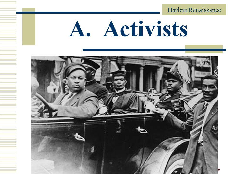 Harlem Renaissance 26 A. Activists