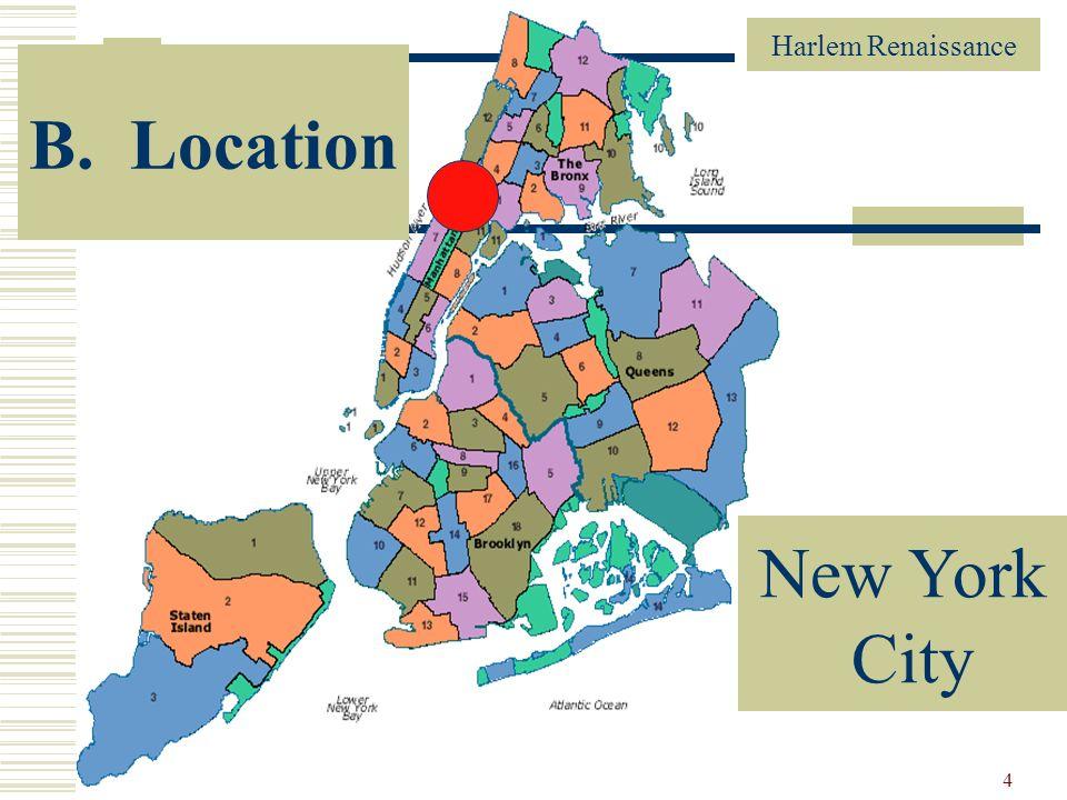 Harlem Renaissance 4 New York City B. Location