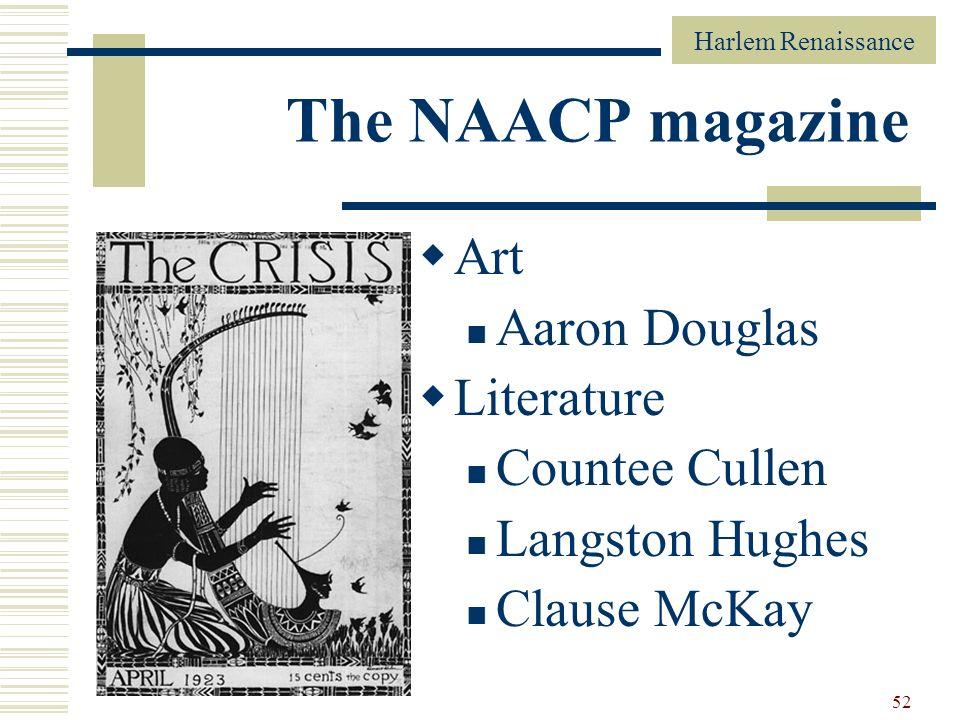 Harlem Renaissance 52 The NAACP magazine Art Aaron Douglas Literature Countee Cullen Langston Hughes Clause McKay