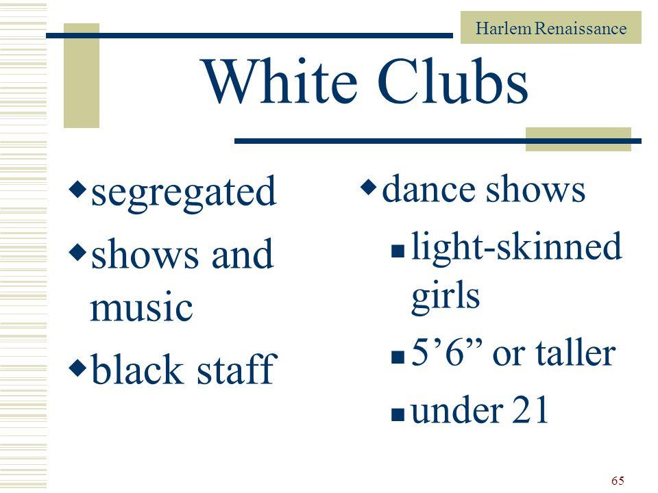 Harlem Renaissance 65 White Clubs segregated shows and music black staff dance shows light-skinned girls 56 or taller under 21