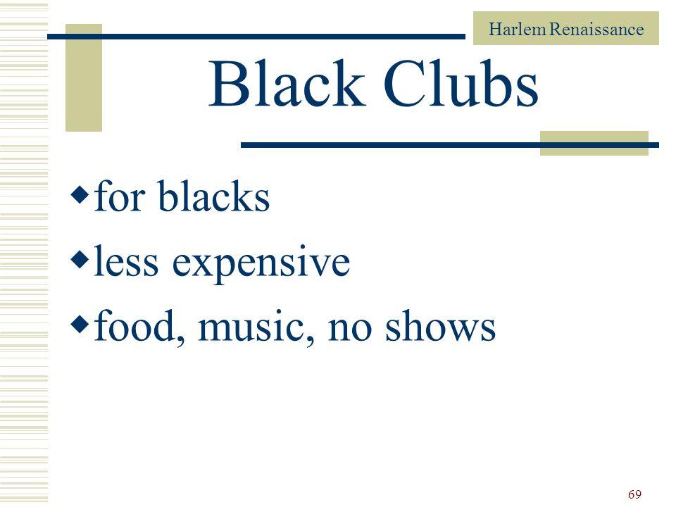 Harlem Renaissance 69 Black Clubs for blacks less expensive food, music, no shows