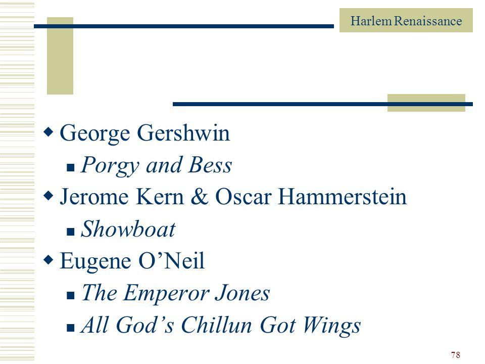 Harlem Renaissance 78 George Gershwin Porgy and Bess Jerome Kern & Oscar Hammerstein Showboat Eugene ONeil The Emperor Jones All Gods Chillun Got Wing