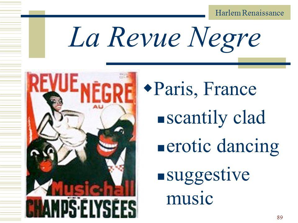 Harlem Renaissance 89 La Revue Negre Paris, France scantily clad erotic dancing suggestive music