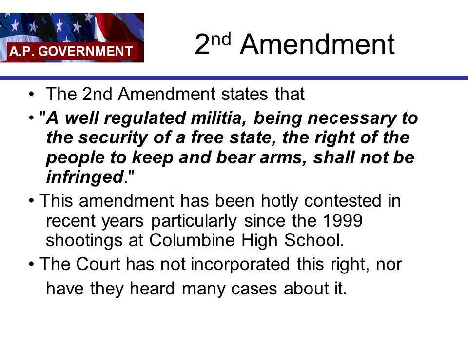 2 nd Amendment The 2nd Amendment states that