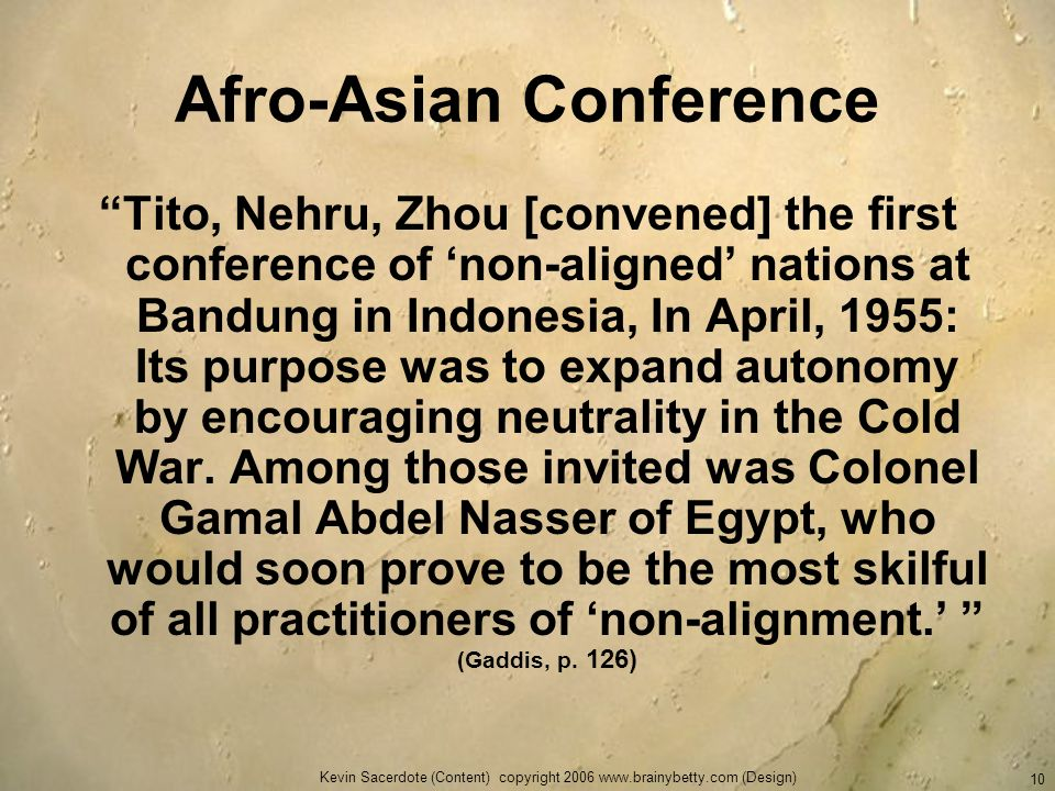 Kevin Sacerdote (Content) copyright 2006 www.brainybetty.com (Design) 10 Afro-Asian Conference Tito, Nehru, Zhou [convened] the first conference of no