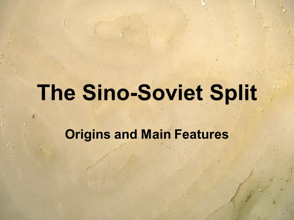 The Sino-Soviet Split Origins and Main Features