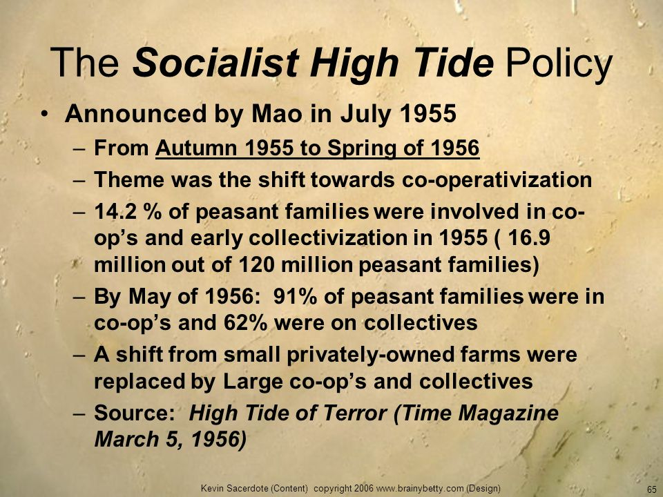 Kevin Sacerdote (Content) copyright 2006 www.brainybetty.com (Design) 65 The Socialist High Tide Policy Announced by Mao in July 1955 –From Autumn 195