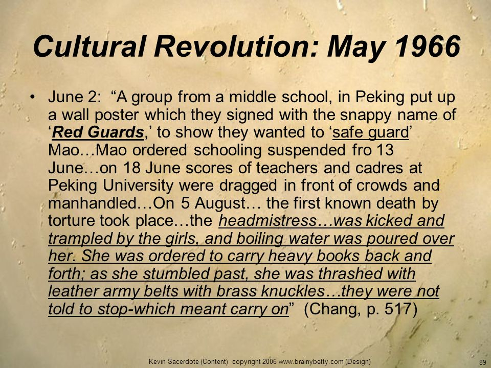 Kevin Sacerdote (Content) copyright 2006 www.brainybetty.com (Design) 89 Cultural Revolution: May 1966 June 2: A group from a middle school, in Peking