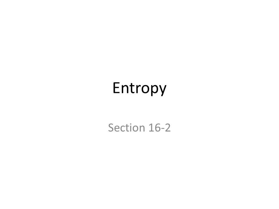 Entropy Section 16-2