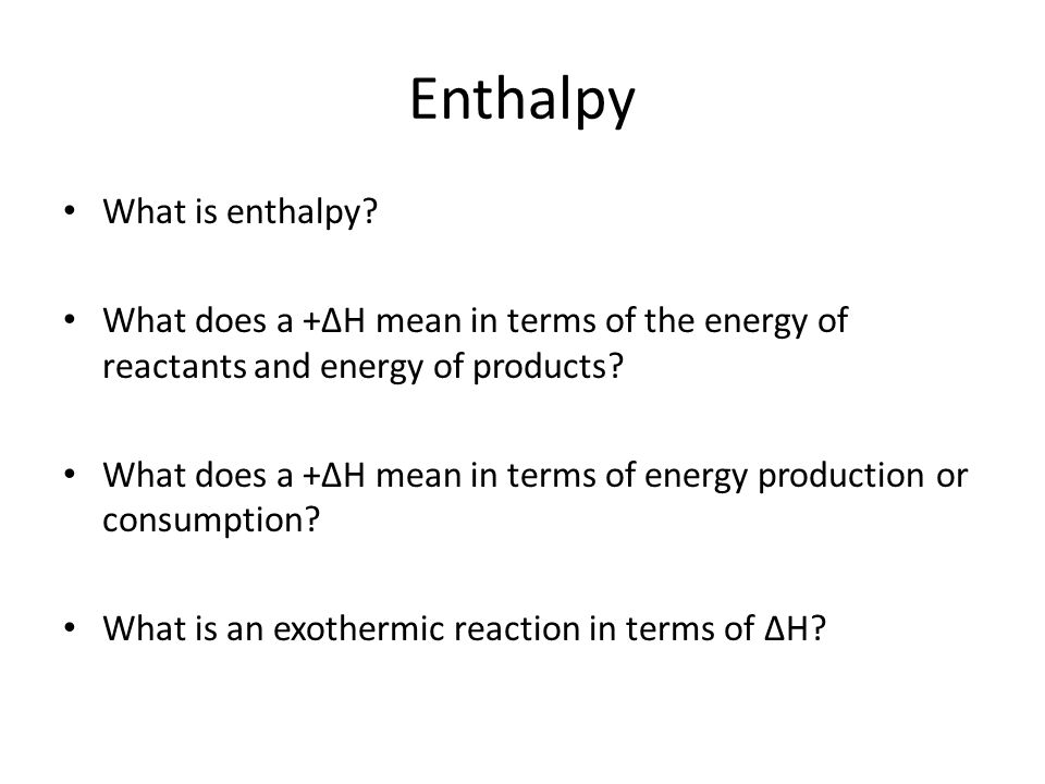 Enthalpy What is enthalpy.