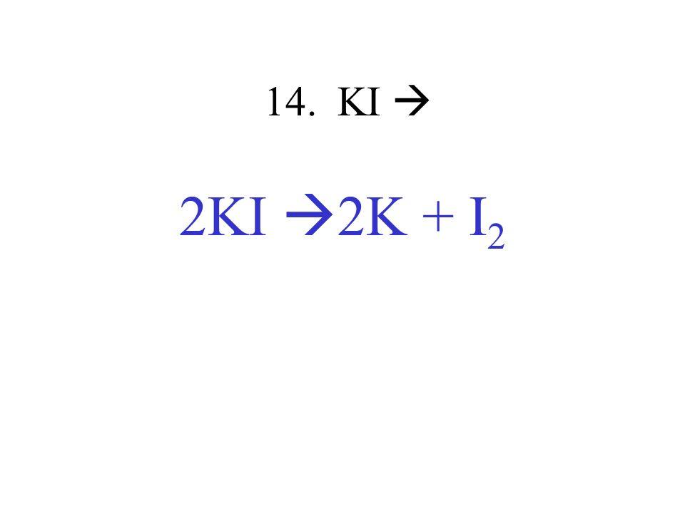 14. KI 2KI 2K + I 2