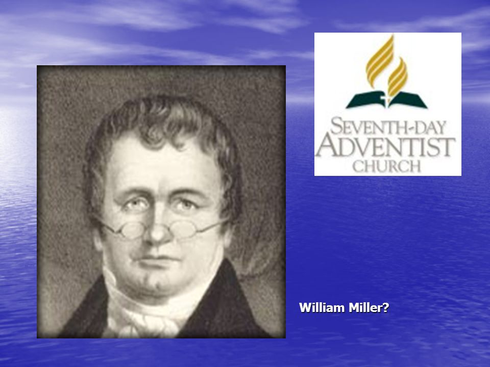 William Miller?